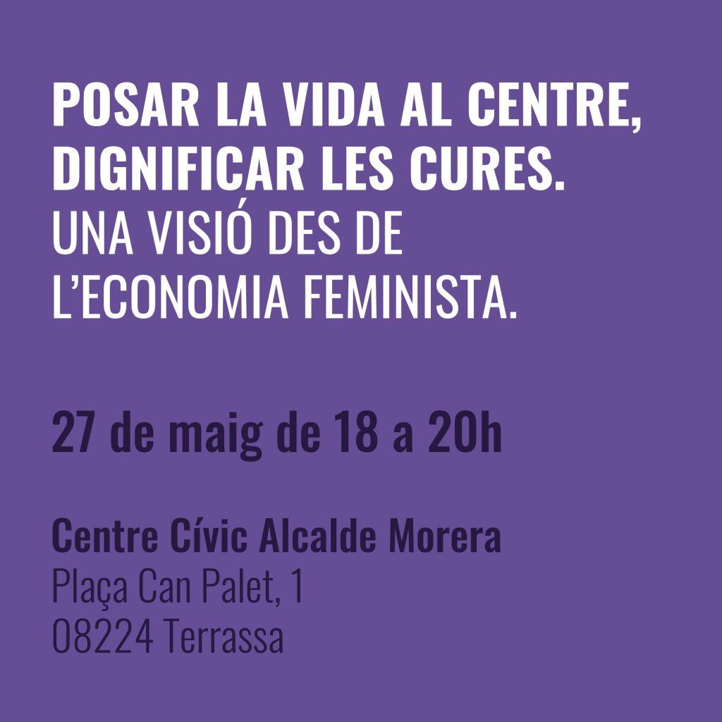 Posar la vida al centre, dignificar les cures. Una visió des de l'economia feminista.